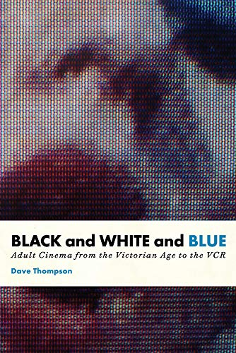 9781550227918: Black and White and Blue: Adult Cinema from the Victorian Age to the VCR