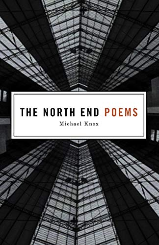 The North End Poems: Michael Knox