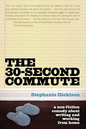 9781550228373: The 30-Second Commute: A Non-Fiction Comedy about Writing and Working from Home