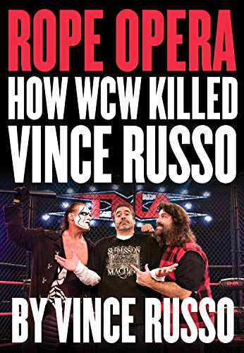 9781550228687: Rope Opera: How WCW Killed Vince Russo
