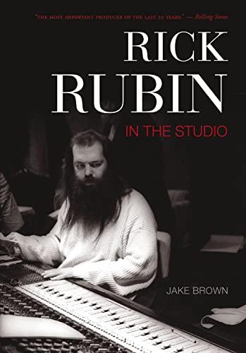 Rick Rubin: In the Studio: Jake Brown