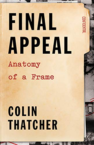Final Appeal: Anatomy of a Frame: Colin Thatcher