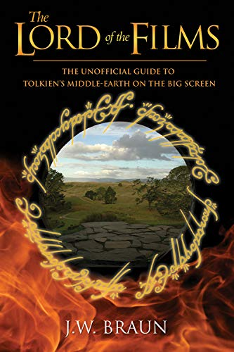 9781550228908: The Lord of the Films: The Unofficial Guide to Tolkien's Middle-Earth on the Big Screen
