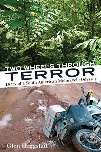 9781550229226: Two Wheels Through Terror: Diary of a South American Motorcycle Odyssey