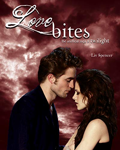 9781550229301: Love Bites: The Unofficial Saga of Twilight