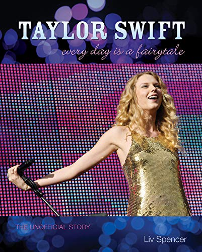 9781550229318: Taylor Swift: Every Day Is a Fairytale: The Unofficial Story