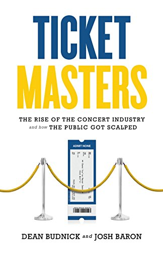 9781550229493: Ticket Masters: The Rise of the Concert Industry and How the Public Got Scalped