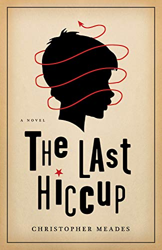 9781550229738: The Last Hiccup: A Novel