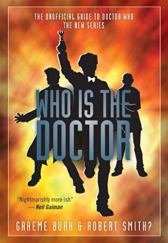 9781550229844: Who Is the Doctor: The Unofficial Guide to Doctor Who-The New Series