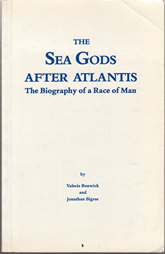 9781550260014: The sea gods, after Atlantis: The biography of a race of man