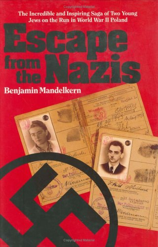 Escape from the Nazis: The Incredible and: Mandelkern, Benjamin