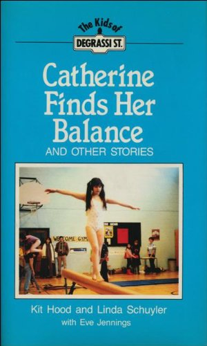 9781550280647: Catherine Finds Her Balance: And Other Stories (Degrassi Kids)