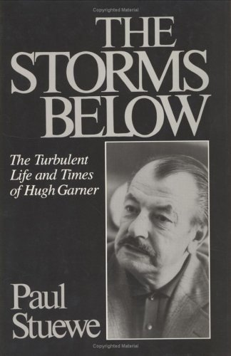 The Storms Below: The Turbulent Life and: Paul Stuewe