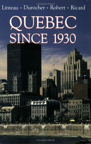 Quebec Since 1930: Paul-André Linteau; René