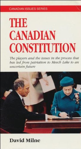 The Canadian Constitution : The Players in: David Milne