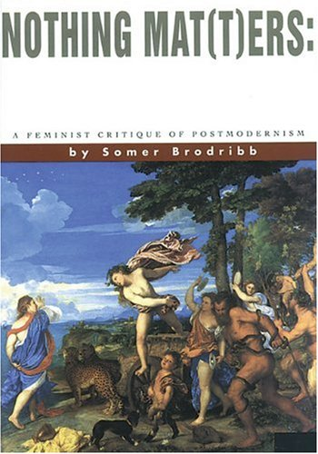 9781550284102: Nothing Mat(t)ers: A Feminist Critique of Postmodernism