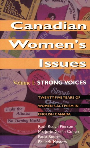 1: Canadian Women's Issues: Volume I: Strong: Ruth Roach Pierson,
