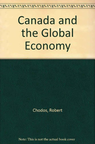 Canada and the Global Economy: Alternatives to the Corporate Strategy for Globalization: Robert ...