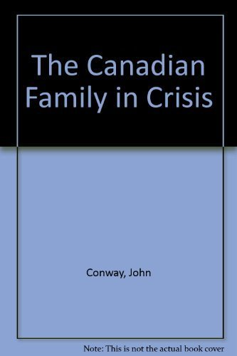 9781550284218: The Canadian Family in Crisis