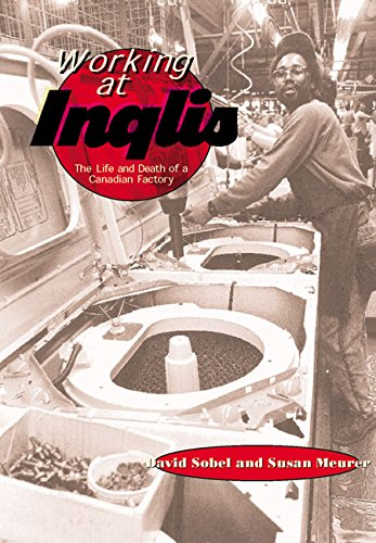 9781550284393: Working at Inglis: The Life and Death of a Canadian Factory (Lorimer Illustrated History)