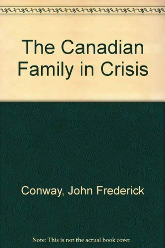 9781550285628: The Canadian Family in Crisis: Third Edition