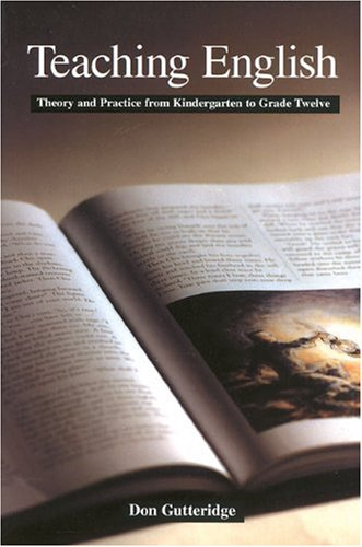 9781550286274: Teaching English: Theory and Practice from Kindergarten to Grade Twelve