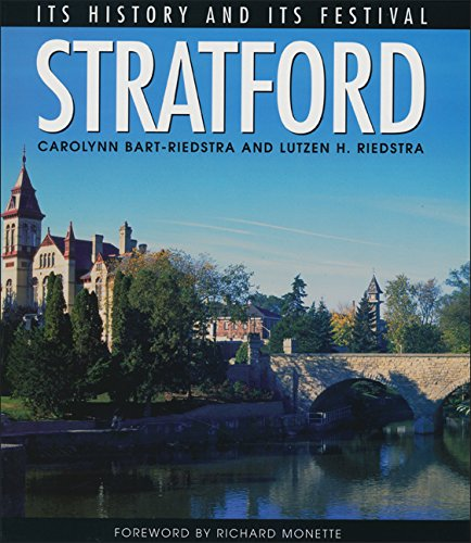 9781550286342: Stratford: Its Heritage and Its Festival (Lorimer Illustrated History)