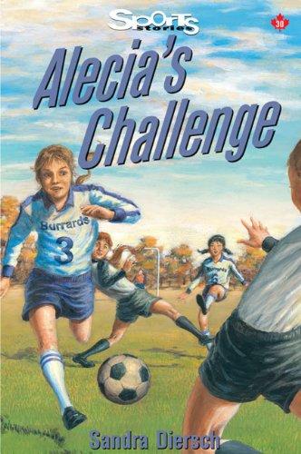 9781550286502: Alecia's Challenge (Lorimer Sports Stories)