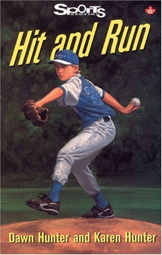 Hit and Run (Lorimer Sports Stories): Hunter, Karen, Hunter, Dawn