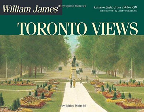 William James' Toronto Views: Lantern Slides from 1906 to 1939