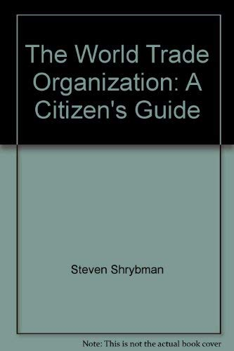 9781550286878: The World Trade Organization: A Citizen's Guide (Canadian Centre for Policy Alternatives)
