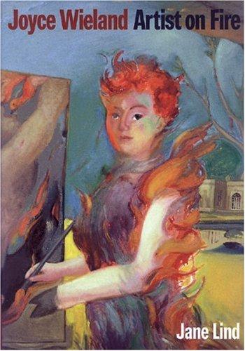 Joyce Wieland: Artist on Fire: Lind, Jane
