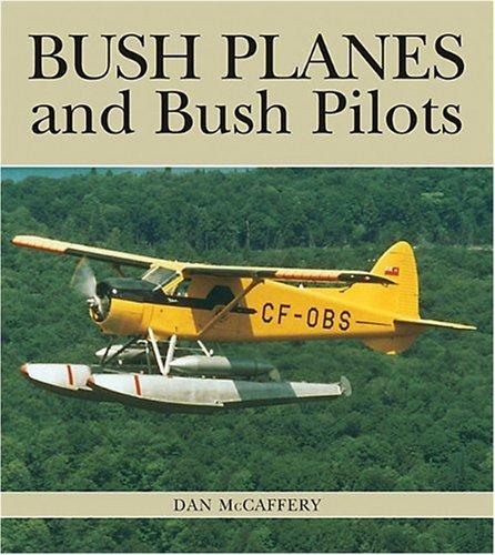 9781550287646: Bush Planes and Bush Pilots (Lorimer Illustrated History)