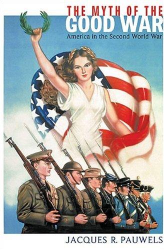 9781550287714: Myth of the Good War: The USA in World War II