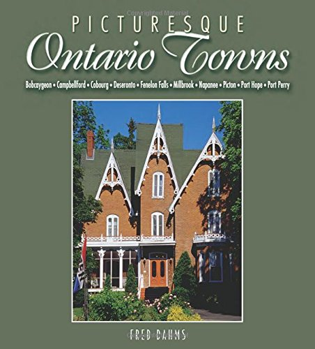 Picturesque Ontario Towns: Ten Daytrips in Eastern Ontario (Lorimer Illustrated History): Fred ...