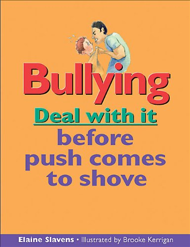 9781550287905: Bullying: Deal with it before push comes to shove (Lorimer Deal With It)