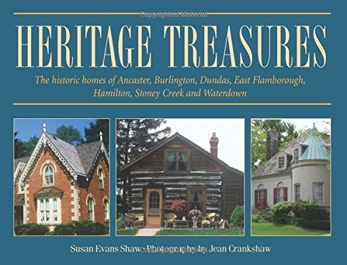 9781550288674: Heritage Treasures: The historic homes of Ancaster, Burlington, Dundas, East Flamborough, Hamilton, Stoney Creek and Waterdown (Lorimer Illustrated History)