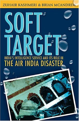 9781550289046: Soft Target: The real story behind the Air India disaster - Second Edition