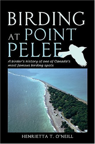 Birding at Point Pelee: A Birder's History of One of Canada's Most Famous Birding Spots