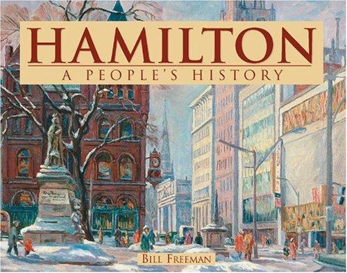 Hamilton: A People's History: Freeman, Bill