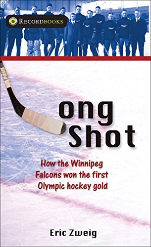 Long Shot: How the Winnipeg Falcons won the first Olympic hockey gold (Lorimer Recordbooks) (1550289748) by Eric Zweig