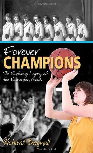 9781550289763: Forever Champions: The Enduring Legacy of the Edmonton Grads Women's Basketball Team (Lorimer Recordbooks)