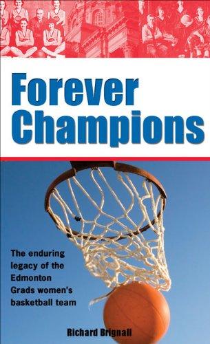 9781550289770: Forever Champions: The Enduring Legacy of the Record-setting Edmonton Grads (Lorimer Recordbooks)