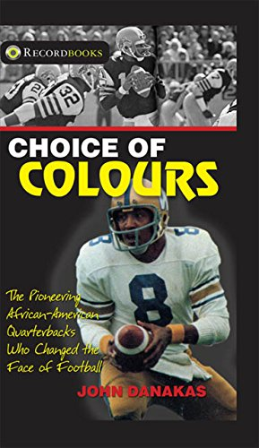 9781550289916: Choice of Colours: The Pioneering African-American Quarterbacks who Changed the Face of Football (Lorimer Recordbooks)