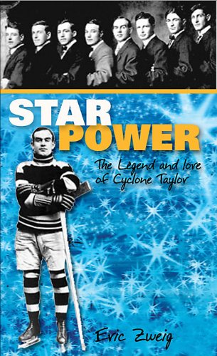 Star Power: The Legend and Lore of Cyclone Taylor (Lorimer Recordbooks): Zweig, Eric