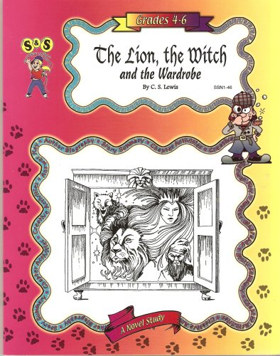 The Lion, the Witch and the Wardrobe (A Novel Study, Grades 4-6, SSN1-46)