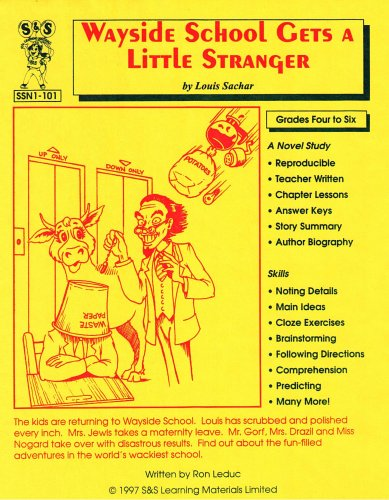 9781550354195: Wayside School Gets a Little Stranger, by Louis Sachar: A Novel Study for Grades 4-6 (T4T S&S Learning Materials Novel Studies, The Solski Group, SSN1-101)