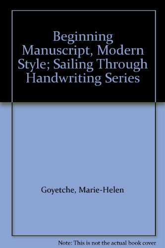 Beginning Manuscript, Modern Style; Sailing Through Handwriting Series: Goyetche, Marie-Helen