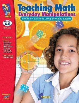 Teaching Math with Everyday Manipulatives (hands-on activities: Melanie Komar