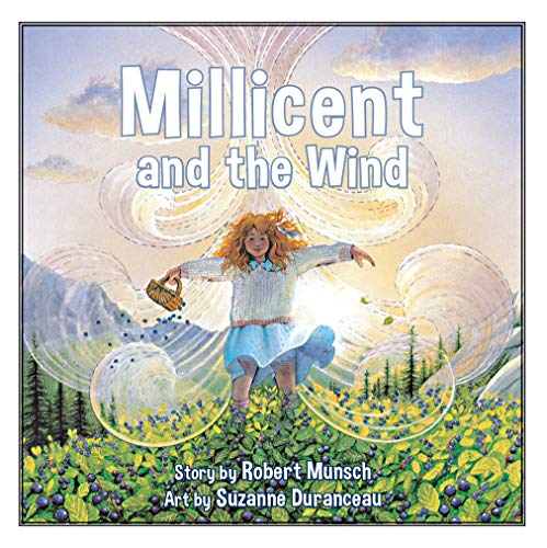 Millicent and the Wind (Annikin) (1550370103) by Robert Munsch